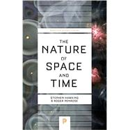 The Nature of Space and Time by Hawking, Stephen W.; Penrose, Roger, 9780691168449