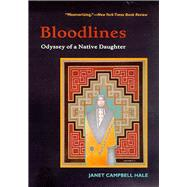 Bloodlines: Odyssey Native : Odyssey of a Native Daughter by Hale, Janet Campbell, 9780816518449