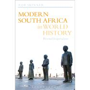 Modern South Africa in World History Beyond Imperialism 9781441108449R