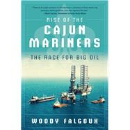 Rise of the Cajun Mariners by Falgoux, Woody, 9781510718449