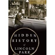 Hidden History of Lincoln Park by Butler, Patrick, 9781626198449