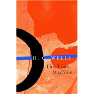 The Time Machine by Wells, H. G., 9781787198449