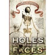 Holes for Faces by Campbell, Ramsey, 9781937128449
