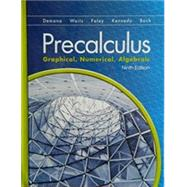 Precalculus: Graphical, Numerical, Algebraic SE, 9/e by DEMANA, WAITS, 9780133518450