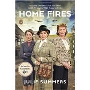 Home Fires: The Story of the Women's Institute in the Second World War by Summers, Julie, 9780143108450