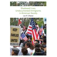 Shadowed Lives Undocumented Immigrants in American Society by Chavez, Leo R., 9781133588450