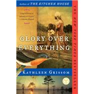 Glory over Everything by Grissom, Kathleen, 9781476748450
