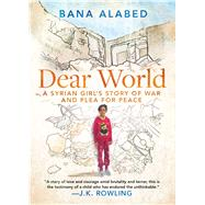 Dear World by Alabed, Bana, 9781501178450