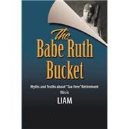 The Babe Ruth Bucket: Myths and Truths About