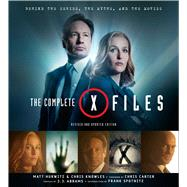 The Complete X-Files  Revised and Updated Edition by Knowles, Chris; Hurwitz, Matt; Spotnitz, Frank, 9781608878451