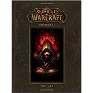 World of Warcraft: Chronicle Volume 1 by Blizzard Entertainment, 9781616558451