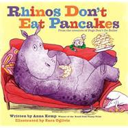 Rhinos Don't Eat Pancakes by Kemp, Anna; Ogilvie, Sara, 9781481438452