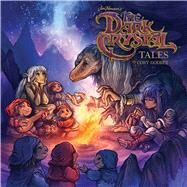 Jim Henson's The Dark Crystal Tales by Godbey, Cory, 9781608868452