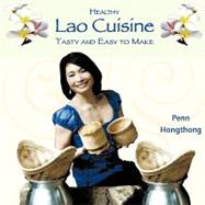 Healthy Lao Cuisine : Tasty and Easy to Make by Hongthong, Penn, 9780578028453