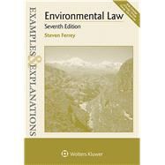 Examples & Explanations for  Environmental Law by Ferrey, Steven, 9781454868453
