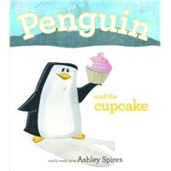 Penguin and the Cupcake by Spires, Ashley, 9781927018453