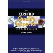 The Certified Quality Inspector Handbook by Walker, H. Fred; Elshennawy, Ahmad; Gupta, Bhisham C.; Vaughn, Mary Mcshane, 9780873898454