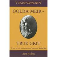 Golda Meir: True Grit by Atkins, Ann, 9780983478454