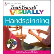 Teach Yourself VISUALLY Handspinning by MacKenzie McCuin, Judith, 9780470098455