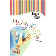Hugs Expressions: Way to Go! by Howard Books, 9781439168455