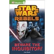 DK Readers L2: Star Wars Rebels: Beware the Inquisitor by DK Publishing, 9781465428455