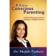 The Conscious Parent Transforming Ourselves, Empowering Our Children by Tsabary, Shefali, 9781897238455