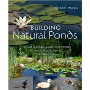 Building Natural Ponds by Pavlis, Robert, 9780865718456