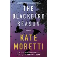 The Blackbird Season A Novel by Moretti, Kate, 9781501118456
