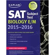 Kaplan Sat Subject Test Biology E/M 2015-2016 by Unknown, 9781618658456