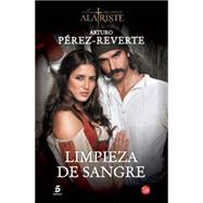 Limpieza de sangre / Blood Cleansing by Perez-Reverte, Arturo, 9788466328456