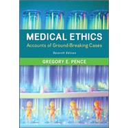 Medical Ethics: Accounts of Ground-Breaking Cases by Pence, Gregory, 9780078038457