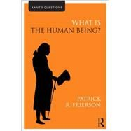 What is the Human Being? by Frierson; Patrick R., 9780415558457