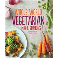 Whole World Vegetarian by Simmons, Marie, 9780544018457