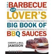 The Barbecue Lover's Big Book of BBQ Sauces by Jamison, Cheryl; Jamison, Bill, 9781558328457