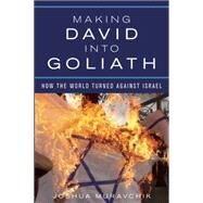 Making David into Goliath by Muravchik, Joshua, 9781594038457