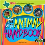 The Wise Animal Handbook Texas by Jerome, Kate B., 9780738528458