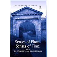 Senses of Place: Senses of Time by Graham,Brian, 9781138248458