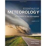 Essentials of Meteorology An Invitation to the Atmosphere by Ahrens, C. Donald; Henson, Robert, 9781305628458