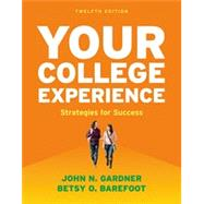 Your College Experience 12e & LaunchPad for Your College Experience (6 Month Access) by Gardner; Barefoot, 9781319038458