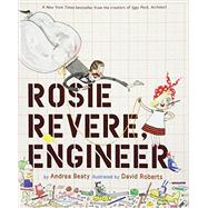 Rosie Revere, Engineer by Beaty, Andrea; Roberts, David, 9781419708459