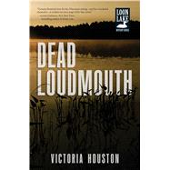Dead Loudmouth by Houston, Victoria, 9781440568459