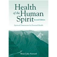 Health of the Human Spirit by Seaward, Brian Luke, 9781449648459