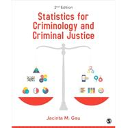 Statistics for Criminology and Criminal Justice by Gau, Jacinta M., 9781483378459