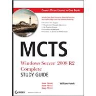 MCTS Windows Server 2008 R2 Complete Study Guide (Exams 70-640, 70-642 and 70-643) by Panek, William, 9780470948460