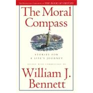 The Moral Compass Stories for a Life's Journey by Bennett, William J., 9781416558460
