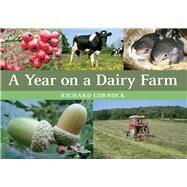 A Year on a Dairy Farm by Cornock, Richard, 9781445648460