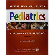 Berkowitz's Pediatrics: A Primary Care Approach by Berkowitz, Carol D., M.D., 9781581108460