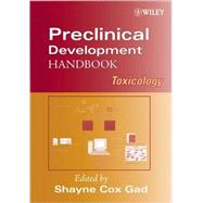 Preclinical Development Handbook : Toxicology by Gad, Shayne Cox, 9780470248461