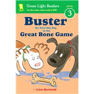 Buster the Very Shy Dog and the Great Bone Game by Bechtold, Lisze, 9780544668461
