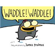 Waddle! Waddle! by Proimos, James, 9780545418461